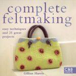 Book Spotlight: Complete Feltmaking