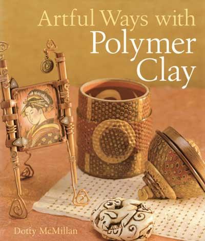 Artful Ways with Polymer Clay