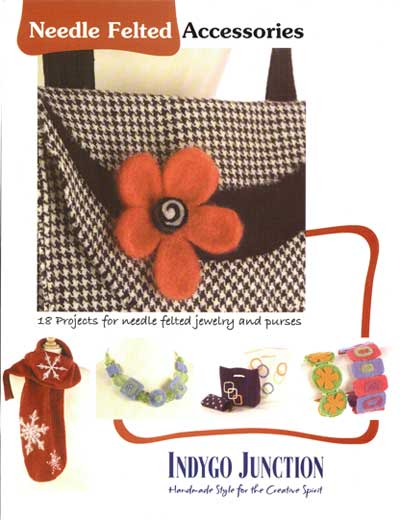 Needle Felted Accessories: Indygo Junction