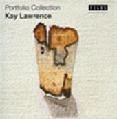 Portfolio Volume 09: Kay Lawrence