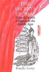 Secrets of Silk: From Myths & Legends to Middle Ages