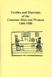Textiles and Materials of the Common Man and Woman 1480-1580