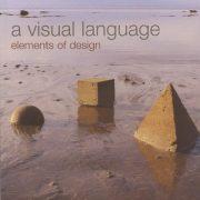 A Visual Language - Elements of Design